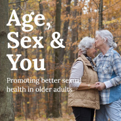 Age, Sex and You - Promoting Better Sexual Health in Older Adults
